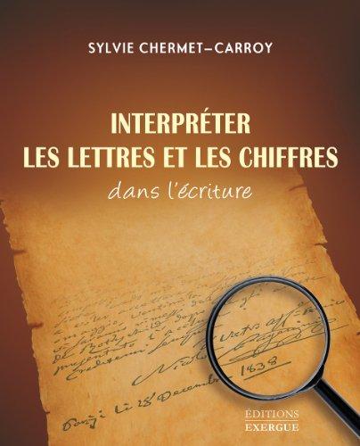 Interpréter les lettres et les chiffres dans l'écriture: Sylvie Chermet-Carroy