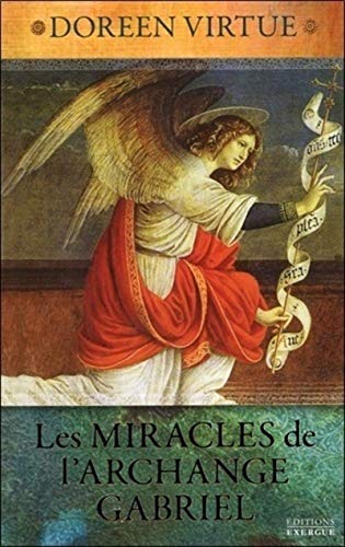 MIRACLES DE L ARCHANGE GABRIEL -LES-: VIRTUE DOREEN