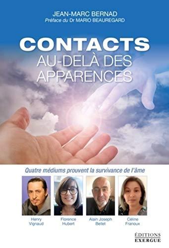 9782361883515: Contacts au-delà des apparences : Quatre médiums prouvent la survivance de l'âme