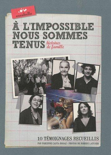 A L'impossible Nous Sommes Tenus - Histoires: Fabienne Casta-Rosaz