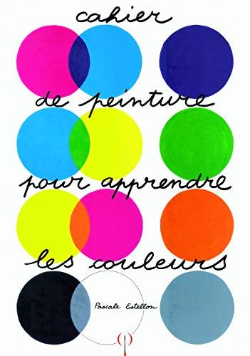9782361930035: Cahier de peinture pour apprendre les couleurs