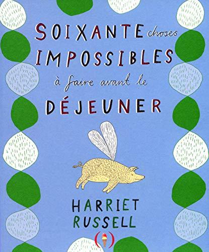 9782361931100: Soixante choses impossibles a faire avant le dejeuner (French Edition)