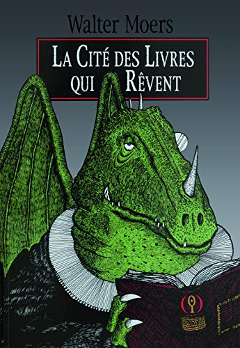 9782361931865: La Cité des Livres qui Rêvent: Un roman de Zamonie par Hildegunst Taillemythes, traduit du zamonien et illustré par Walter Moers (Littérature)