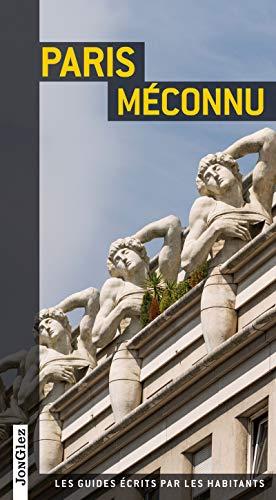 9782361950798: Paris méconnu (Les guides écrits par les habitants)