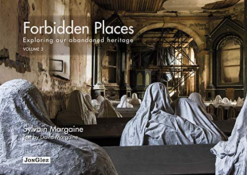 9782361951313: Forbidden Places: Exploring Our Abandoned Heritage Volume 3 (Jonglez)