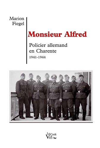 9782361990022: Monsieur Alfred : Policier allemand en Charente 1941-1944