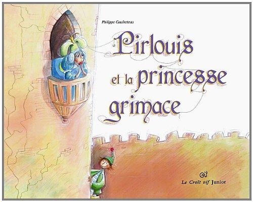 9782361990190: Pirlouis et la princesse grimace (French Edition)