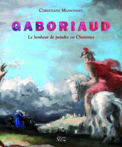 9782361994389: Gaboriaud Le bonheur de peindre en Charente