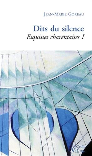 9782361995133: Dits du silence. Esquisses charentaises 1