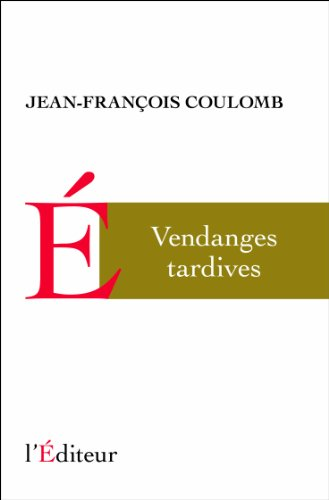 9782362010095: Vendanges tardives (French Edition)