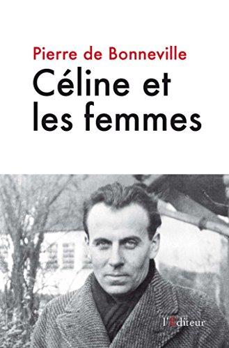 CÉLINE ET LES FEMMES: DE BONNEVILLE PIERRE
