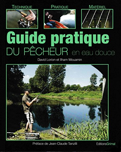 9782362030000: Guide pratique du pecheur en eau douce (French Edition)