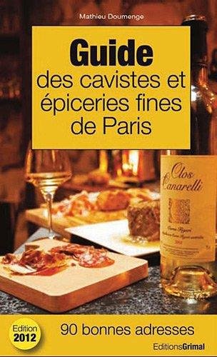 9782362030284: Guide des cavistes et épiceries fines de Paris