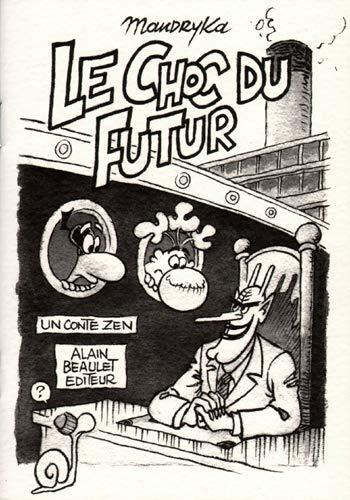 CHOC DU FUTUR -LE-: MANDRYKA