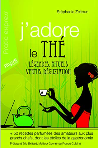 J ADORE LE THE LEGENDES RITUELS VERTUS: ZEITOUN STEPHANIE