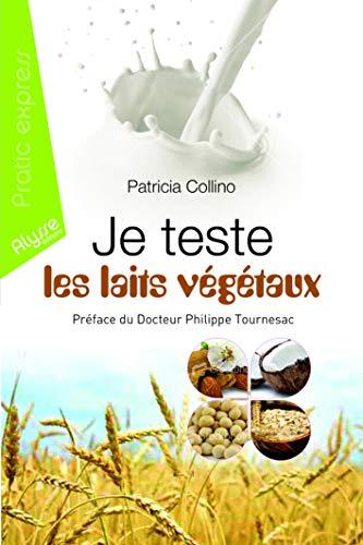 9782362170317: Je teste les laits végétaux