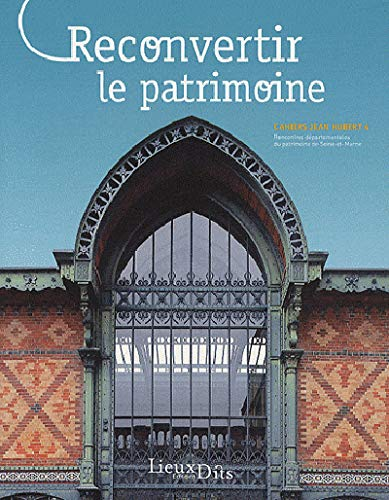 9782362190209: RECONVERTIR LE PATRIMOINE (CAHIERS.J.HUBERT N°4)