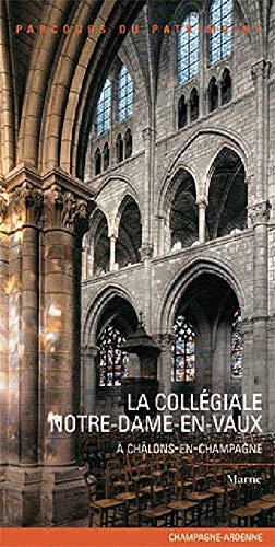 9782362190414: Notre Dame-en-Vaux : La collégiale de Châlons-en-Champagne