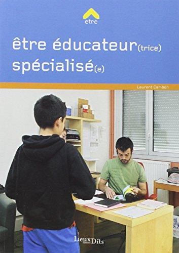 ETRE EDUCATEUR SPECIALISE: CAMBON LAURENT