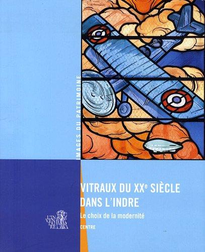 9782362190513: Vitraux du Xxe Siecle Dans l'Indre