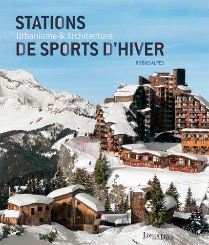 9782362190964: Stations de sports d'hiver : Urbanisme et architecture