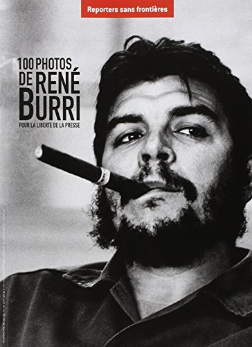 9782362200007: 100 photos de René Burri pour la liberté de la presse