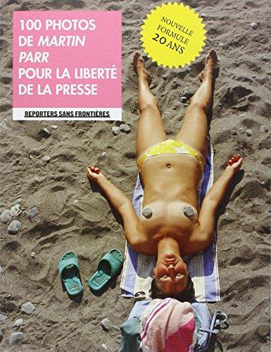 9782362200106: 100 photos de Martin Parr pour la liberté de la presse