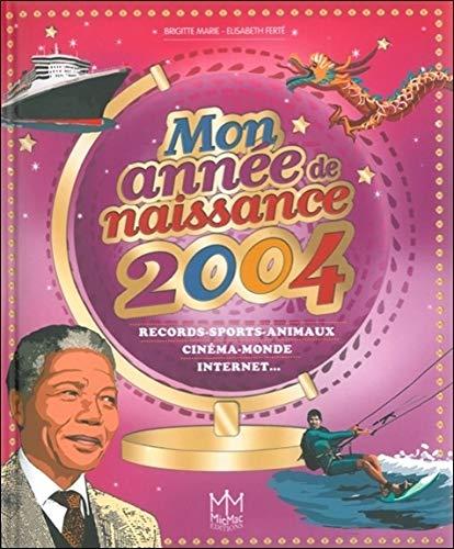 MON ANNÉE DE NAISSANCE 2004: MARIE BRIGITTE