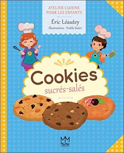 9782362212888: Cookies sucrés-salés - Atelier cuisine pour les enfants