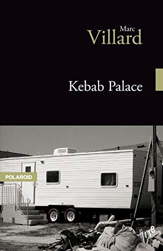 KEBAB PALACE: VILLARD MARC