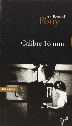 Calibre 16 mm: Jean-Bernard Pouy