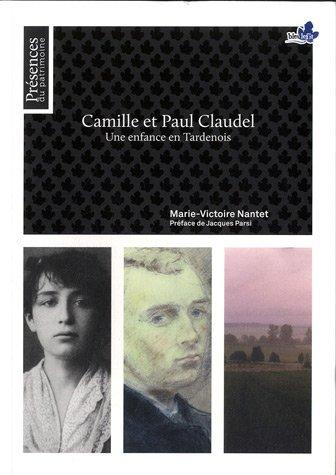 Camille et Paul Claudel : Une enfance en Tardenois Na.