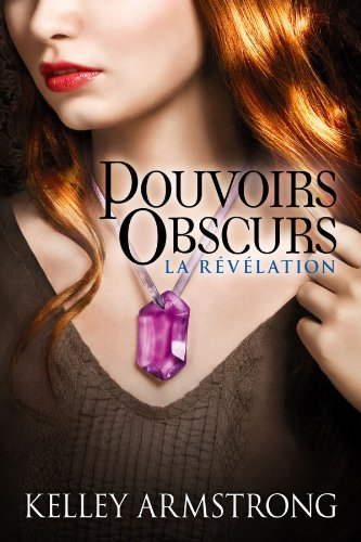 9782362310133: Pouvoirs Obscurs, Tome 3 : La révélation