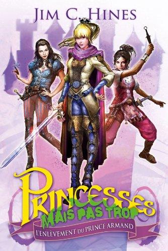 9782362310140: Princesses mais pas trop T01 L'Enlèvement du prince Armand