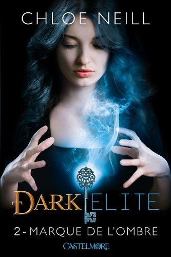 9782362310416: Dark Elite T02 Marque de l'ombre