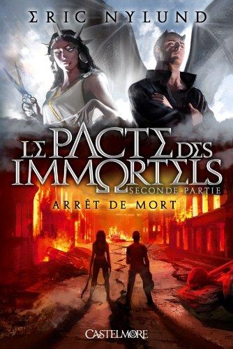 PACTE DES IMMORTELS (LE) T.02 : ARRÊT DE MORT: NYLUND ERIC