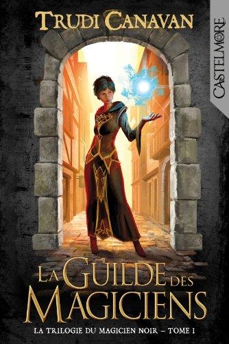 9782362310713: La Trilogie du Magicien Noir T01 La Guilde des magiciens
