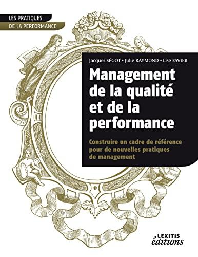 """""""management de la qualité et de la performance ; construire un cadre de réfe&..."""