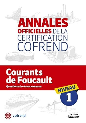 9782362330780: Courants de Foucault Niveau 1 les Annales Officielles de la Certification Cofrend