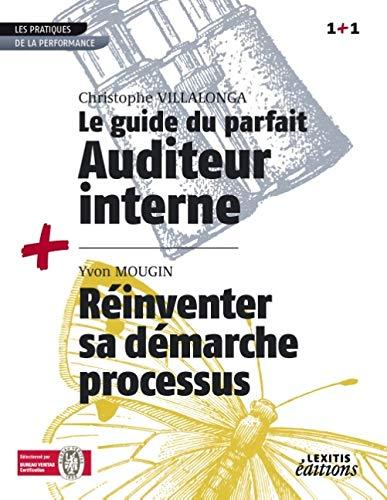 Le guide du parfait auditeur interne qse + réinventer sa démarche processus recueil ...