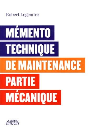 9782362331145: Mémento technique de maintenance partie mécanique