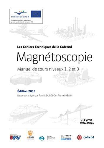 Magnetoscopie manuel cours niveaux 1 2 et 3 ed 2013 revue et corriges: Cofrend C