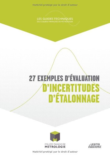 27 EXEMPLES D'EVALUATION D'INCERTITUDES D'ETALONNAGE: COLLEGE FRANCAI
