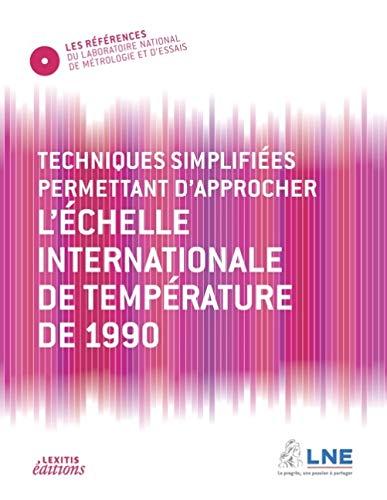 Techniques simplifiees permettant d'approcher l'echelle internationale de temperature de ...