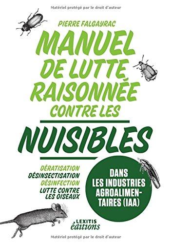 9782362331404: Manuel de lutte raisonnée contre les nuisibles dans les industries agroalimentaires (IAA) : Dératisation - désinsectisation - désinfection - lutte contre les oiseaux