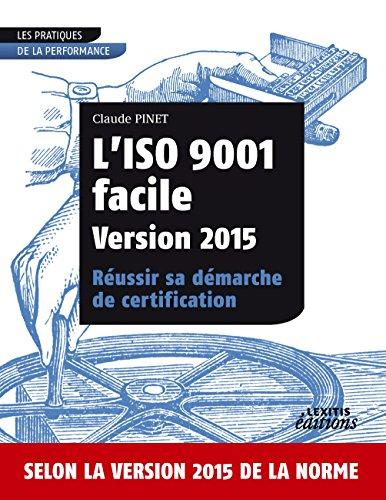 L'iso 9001 facile version 2015 réussir sa démarche de certification