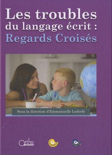 9782362350184: Les troubles du langage écrit : Regards Croisés