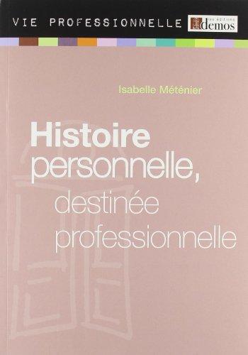 9782362410246: Histoire Personnelle, Destin�e Professionnelle