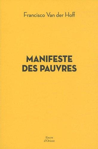 Manifeste des pauvres (French Edition): ENCRE D'ORIENT