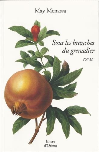 9782362430466: Sous les branches du grenadier (French Edition)